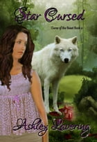 Star Cursed: Curse of the Beast, #2 by Ashley Lavering