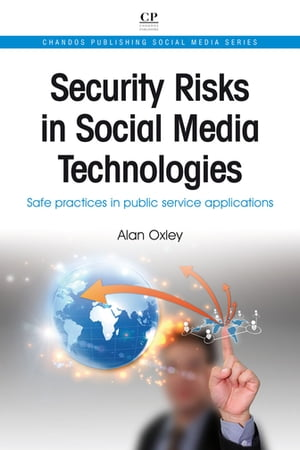 Security Risks in Social Media Technologies Safe Practices in Public Service Applications