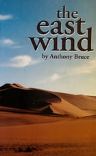 The East Wind by Anthony Bruce