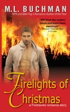 Firelights of Christmas by M. L. Buchman