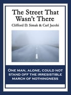 The Street That Wasn't There by Clifford D. Simak