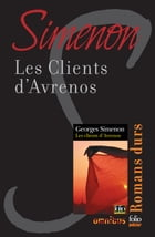 Les clients d'Avrenos: Romans durs by Georges SIMENON