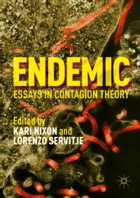 Endemic: Essays in Contagion Theory