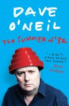 The Summer of '82 by Dave O'Neil