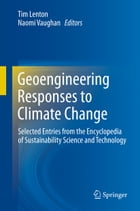 Geoengineering Responses to Climate Change: Selected Entries from the Encyclopedia of…