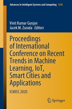 Proceedings of International Conference on Recent Trends in Machine Learning, IoT, Smart Cities and Applications: ICMISC 2020