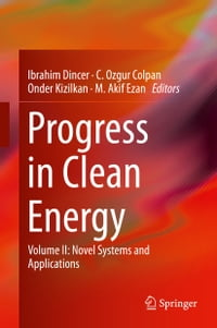 Progress in Clean Energy, Volume 2: Novel Systems and Applications
