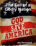 The Fall of a Godly Nation a879e154-20b1-4245-9277-06f219ea0d74