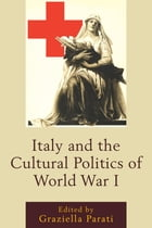 Italy and the Cultural Politics of World War I