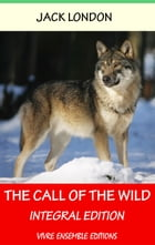 The Call of the Wild: Integral Edition by Jack London