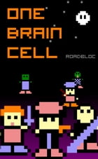 One Brain Cell by Roadbloc
