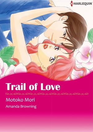TRAIL OF LOVE (Harlequin Comics): Harlequin Comics by Amanda Browning