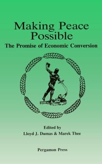 Making Peace Possible: The Promise of Economic Conversion