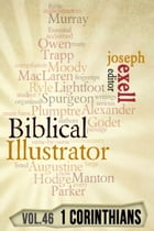 The Biblical Illustrator - Pastoral Commentary on 1 Corinthians by Joseph Exell