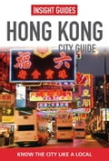 Insight Guides: Hong Kong City Guide 5d49b4ee-3494-4a31-acbd-b2b8abd0d8ed