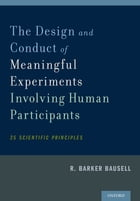 The Design and Conduct of Meaningful Experiments Involving Human Participants: 25 Scientific…
