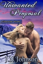 Unwanted Proposal by J.N Johnson