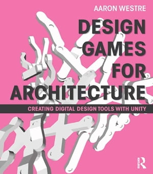 Design Games for Architecture Creating Digital Design Tools with Unity