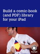 Build a comic-book (and PDF) library for your iPad by Michael E. Cohen