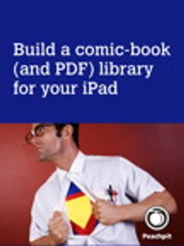 Book Build a comic-book (and PDF) library for your iPad by Michael E. Cohen