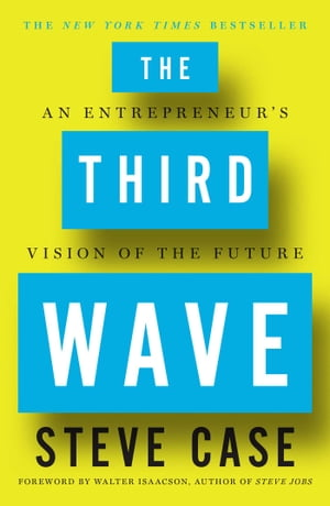 The Third Wave An Entrepreneur's Vision of the Future