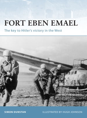 Fort Eben Emael The key to Hitler's victory in the West