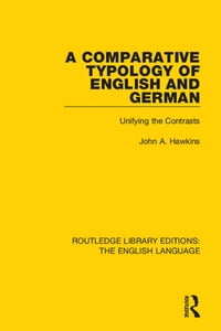 A Comparative Typology of English and German: Unifying the Contrasts
