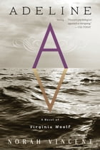 Adeline: A Novel of Virginia Woolf