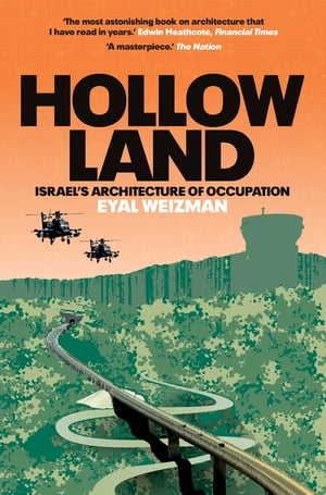 Hollow Land Israel's Architecture of Occupation