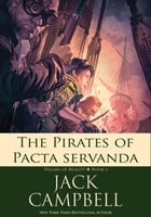 The Pirates of Pacta Servanda by Jack Campbell