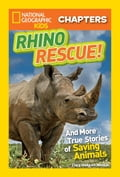 National Geographic Kids Chapters: Rhino Rescue 8b252729-1a39-46f7-b85d-dd616ebc2c78