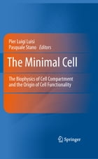 The Minimal Cell: The Biophysics of Cell Compartment and the Origin of Cell Functionality