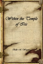 Within the Temple of Isis by Belle M Wagner