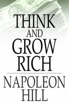Think And Grow Rich: Original 1937 Edition: Original 1937 Edition by Napoleon Hill