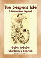 THE SERPENT ISLE - A Story of an Adventure during Ovid's Exile: Baba Indaba Children's Stories - Issue 274 by Anon E. Mouse