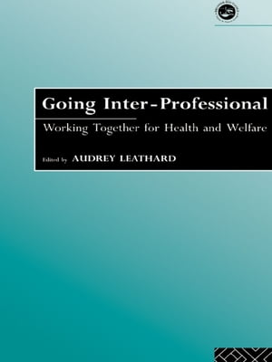 Going Interprofessional Working Together for Health and Welfare
