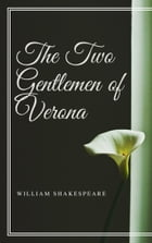 The Two Gentlemen of Verona (Annotated) by William Shakespeare