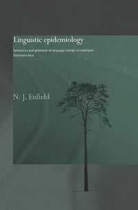 Linguistic Epidemiology: Semantics and Grammar of Language Contact in Mainland Southeast Asia