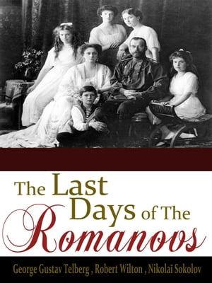 The Last Days of the Romanovs - George Gustav
