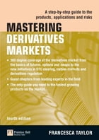 Mastering Derivatives Markets: A Step-by-Step Guide to the Products, Applications and Risks by Francesca Taylor