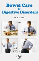 Bowel Care & Digestive Disorders by Dr. A. K. Sethi