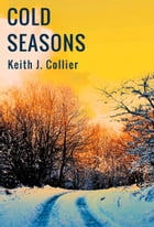 Cold Seasons by Keith Collier