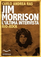 Jim Morrison. L'ultima intervista.