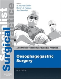 Oesophagogastric Surgery E-Book: Companion to Specialist Surgical Practice