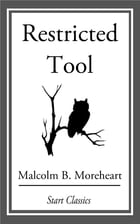 Restricted Tool by Malcolm B. Morehart