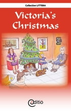 Victoria's Christmas: Christmas by Andrée Thibeault