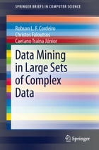 Data Mining in Large Sets of Complex Data by Robson Leonardo Ferreira Cordeiro