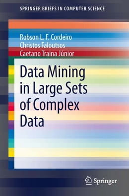 Book Data Mining in Large Sets of Complex Data by Robson Leonardo Ferreira Cordeiro
