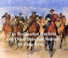 The Redheaded Outfield and Other Stories by Zane Grey
