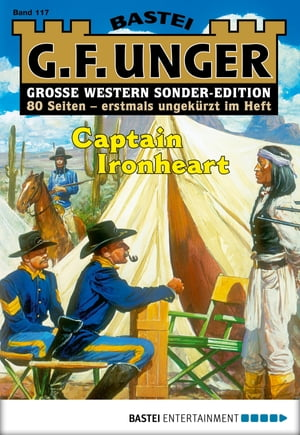 G. F. Unger Sonder-Edition 117 - Western: Captain Ironheart by G. F. Unger